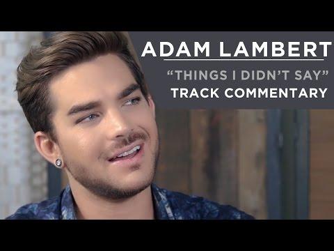 Adam Lambert - Things I Didn't Say [Track Commentary]