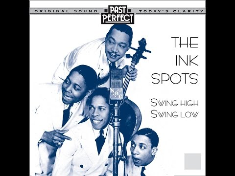 The Ink Spots - Swing High! Swing Low! (Past Perfect) [Full Album]