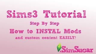 The Sims 3 Tutorial - How to Install Custom Content/Mods