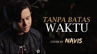 TANPA BATAS WAKTU - ADE GOVINDA FT. FADLY PADI (COVER BY NAVIS)