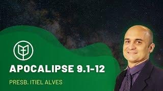 Apocalipse 9.1-12   Pb. Itiel Alves   Igreja Presbiteriana do Catolé