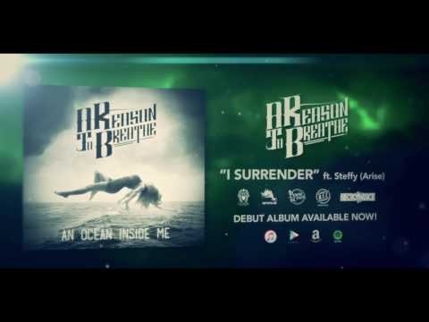 A Reason To Breathe - I Surrender (ft. Steffy from Arise)