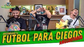 la-cotorrisa-anecdotario-14-ftbol-para-ciegos-ft-eduardo-talavera