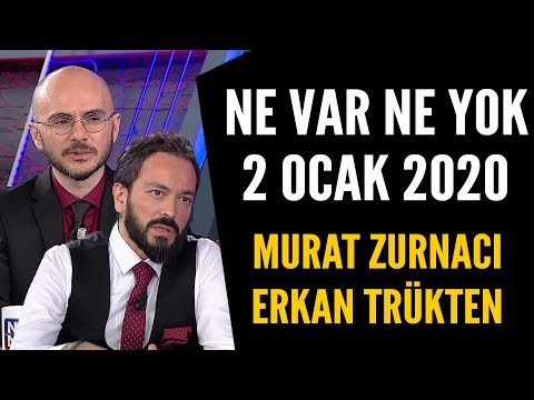 Ne Var Ne Yok 2 Ocak 2020 / Erkan Trükten - Murat Zurnacı
