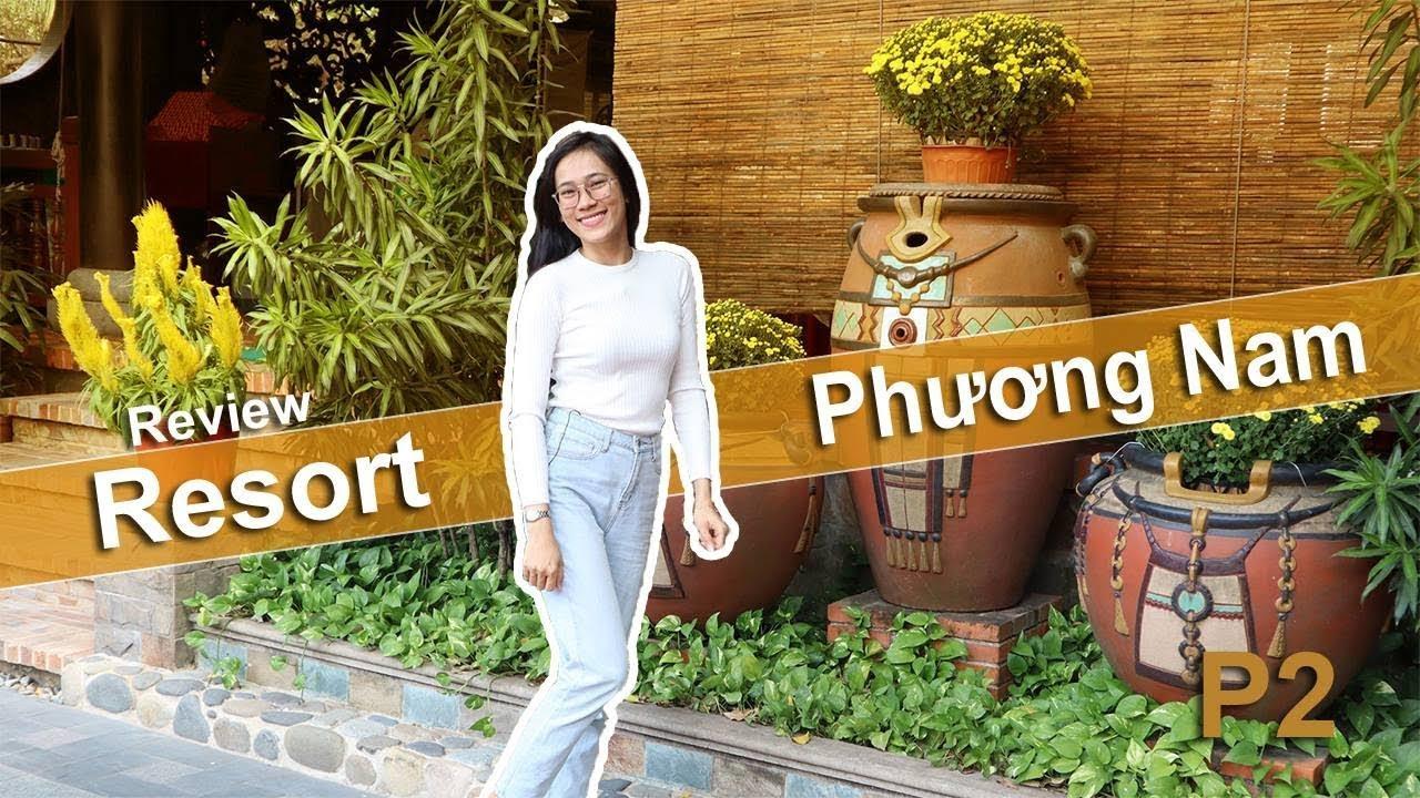 🏖️ Thoải mái thư giản tại Resort Phương Nam ở Bình Dương Phần 2 | Review tất tần tật | Ngọc Ngọc