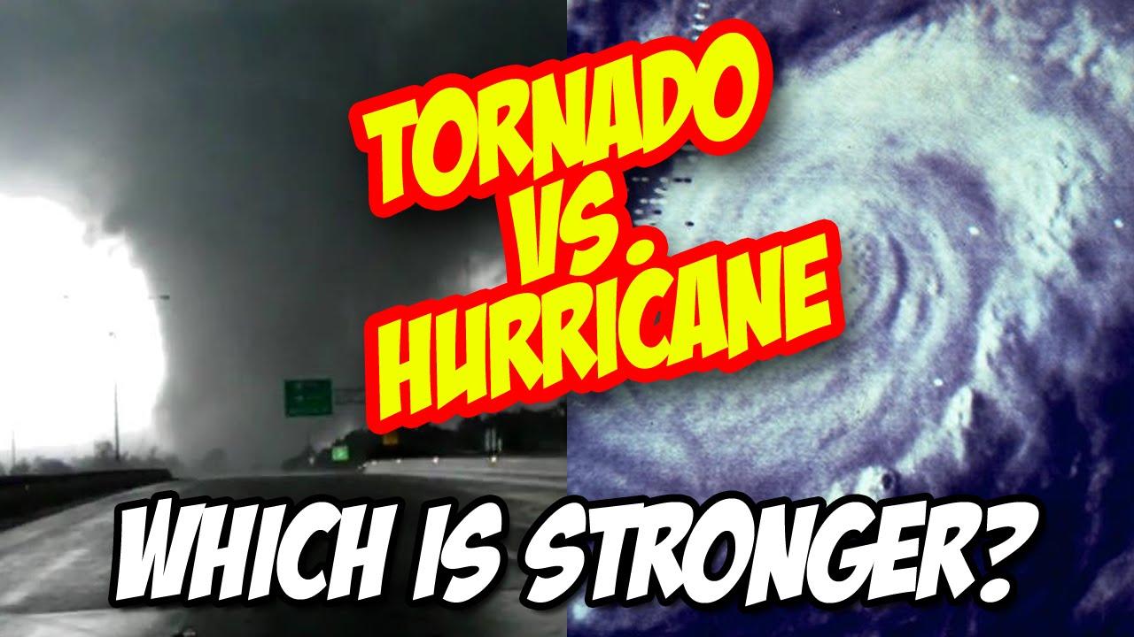 Tornado vs. Hurricane