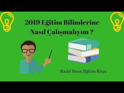 2019 Eğitim Bilimlerine Nasıl Çalışmalıyım? - Kadir Hoca
