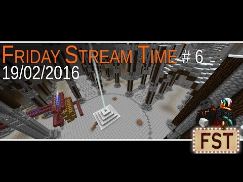 Friday Stream Time #6 (19/02/2016)