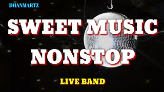 SWEET MUSIC NONSTOP (LIVE BAND)