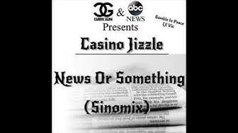 Casino Jizzle - News Or Something (Gip VIC)