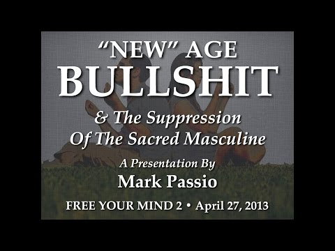 """New"" Age Bullshit And The Suppression Of The Sacred Masculine"