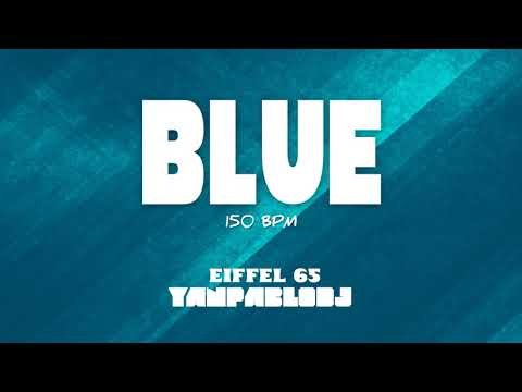 Yan Pablo DJ e Eiffel 65 - Blue FUNK REMIX 150 BPM