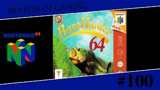 Museum of Gaming 100 - InFisherman Bass Hunter 64