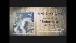 MAKE MY DAY - Take Control Of You