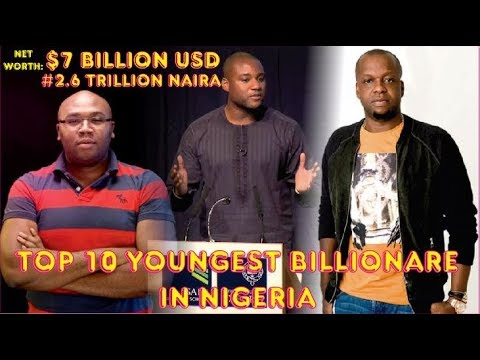 TOP 10 YOUNGEST BILLIONAIRE IN NIGERIA IN 2018 with their Networth