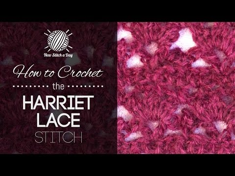 How to Crochet the Harriet Lace Stitch - YouTube
