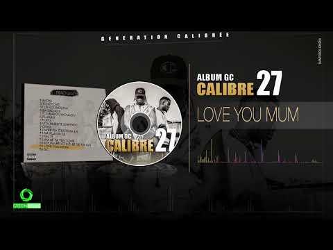 CALIBRE 27 - LOVE MUM (Son Officiel)