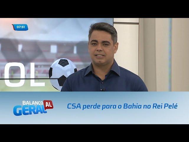 Futebol: CSA perde para o Bahia no Rei Pelé