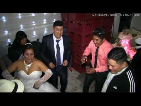MATRIMONIO DE ROGELIO Y SADIT EN ACOLLA 2018  TERCERA PARTE