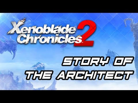 [SPOILERS] The Story of the Architect - Xenoblade Chronicles Connections