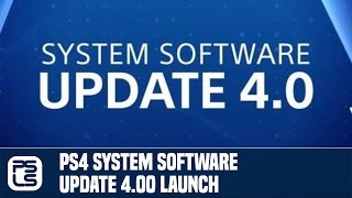 PS4 System Software Update 4.00 Launch