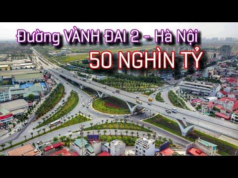 Đường VÀNH ĐAI 2 Hà Nội | 50 NGHÌN TỶ kết nối cầu Nhật Tân – cầu Vĩnh Tuy | Vingroup