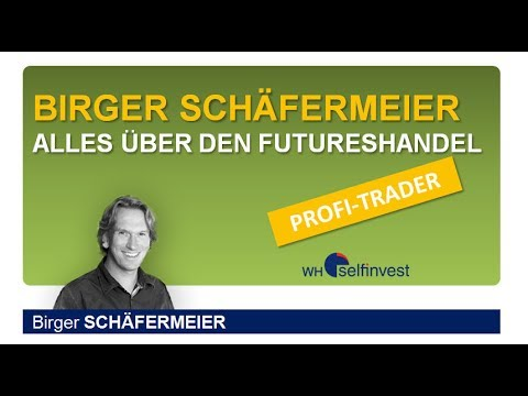 Alles über Den Futureshandel Birger Schaefermeier Youtube