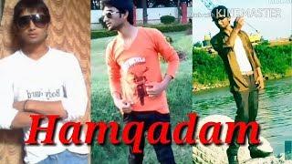 """hamqadam"" Official   New Version  full Song 2017"