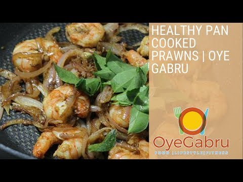 Healthy Pan Cooked Prawns