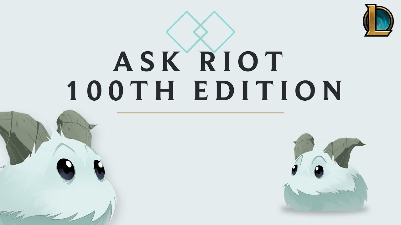 Ask Riot: 100th Edition - League of Legends