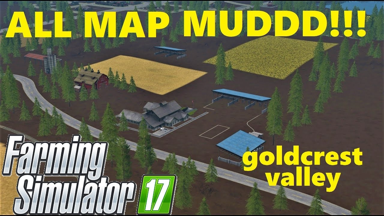 Farming Simulator 17 | ALL MAP MUDDDD!!! -GOLDCREST VALLEY
