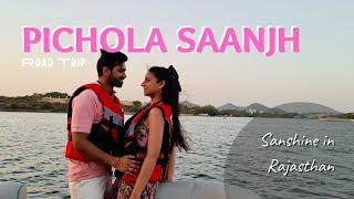 Episode 3 | Pichola Saanjh | Chittorgarh Fort | Lake Pichola | A Rajasthan Road Trip 2021 | Sanshine
