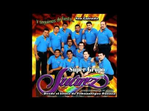 Son Calenda  - Súper Grupo Juarez (Tema Original Istmo de Tehuantepec Oaxaca)