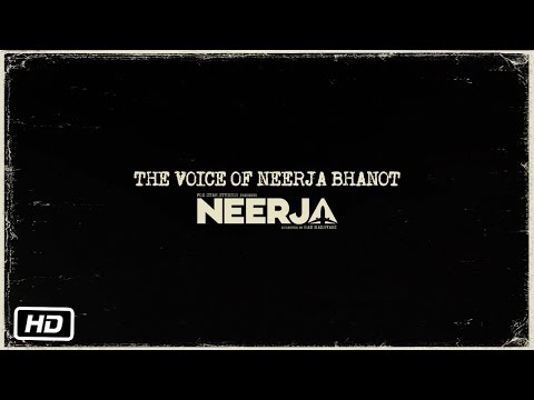 Neerja | The Voice of Neerja Bhanot