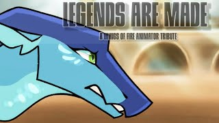 Legends Are Made   Wings Of Fire Animator Tribute