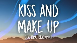 Dua Lipa, BLACKPINK - Kiss and Make Up (Lyrics)