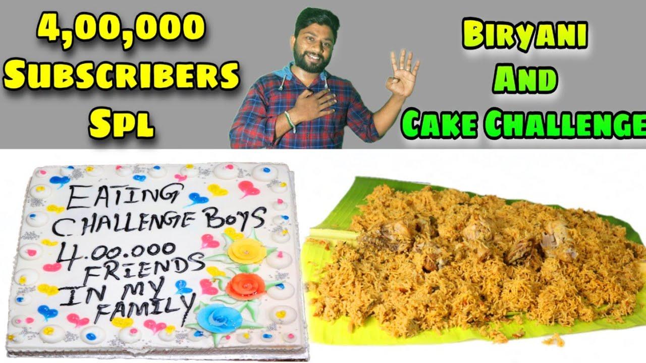 400K SUBSCRIBERS SPECIAL | CHICKEN BIRYANI & CAKE EATING CHALLENGE | EATING CHALLENGE BOYS
