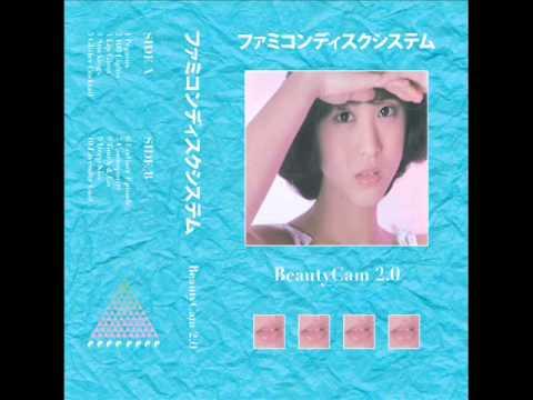 Famicom Fountains - BeautyCam 2.0 (FULL ALBUM)