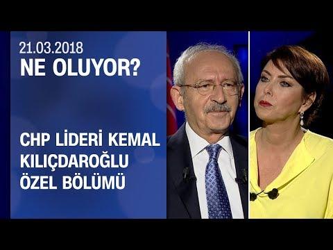 CHP lideri Kemal Kılıçdaroğlu merak edilen soruları yanıtladı - Ne Oluyor? 21.03.2018 Çarşamba