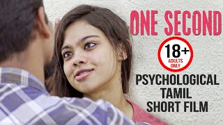 🔞 One Second - Official Adult Psychological Tamil Short Film