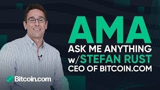 I'm Stefan Rust, CEO of Bitcoin.com - Ask Me Anything