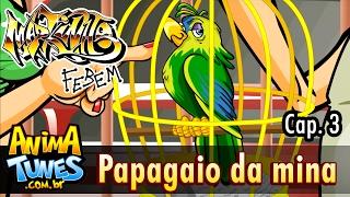 Markinho Febem: Papagaio da mina - Cap. 3 - ANIMATUNES