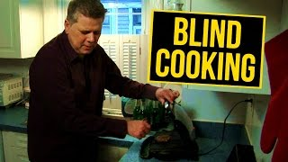 How Blind People Cook Food Alone