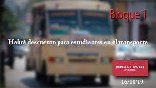 Juego de Troles 16/10/19 Bloque 01 Habrá descuento para estudiantes en el transporte