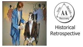 Alcoholics Anonymous - Historical Retrospective