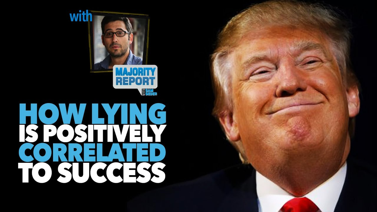 Why lying is positively correlated to success (aka Donald ...