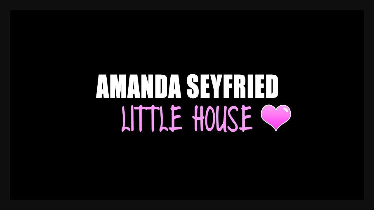 amanda seyfried little house lyrics video hq hd youtube