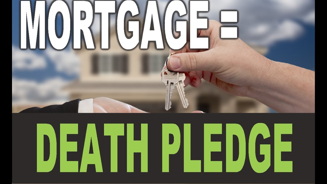 What is a mortgage? A death Pledge - YouTube