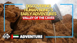 Explore the Valley of the Caves and evidence of early human movement | United Arab Emirates