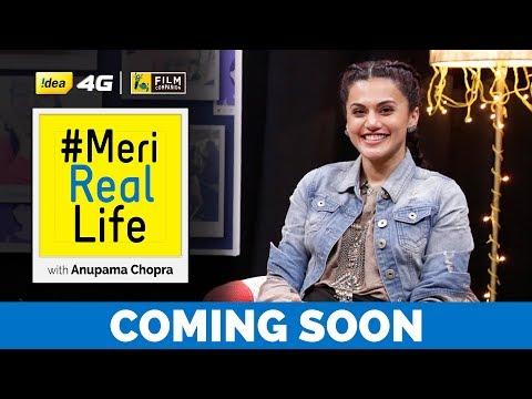 #MeriRealLife | Taapsee Pannu Promo | Film Companion | Anupama Chopra